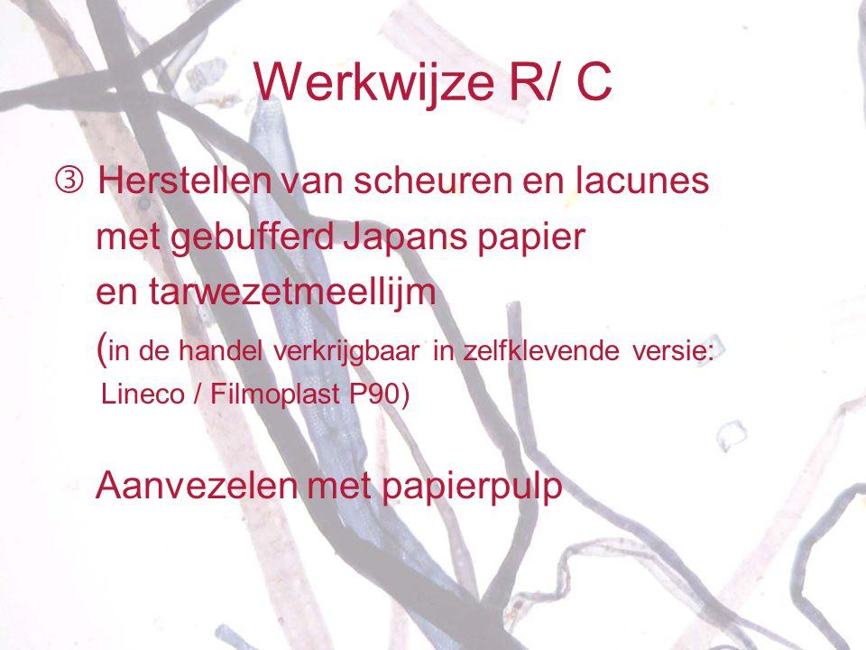 Werkwijze R/ C  Herstellen van scheuren en lacunes met gebufferd Japans papier en tarwezetmeellijm ( in de handel verkrijgbaar in zelfklevende versie