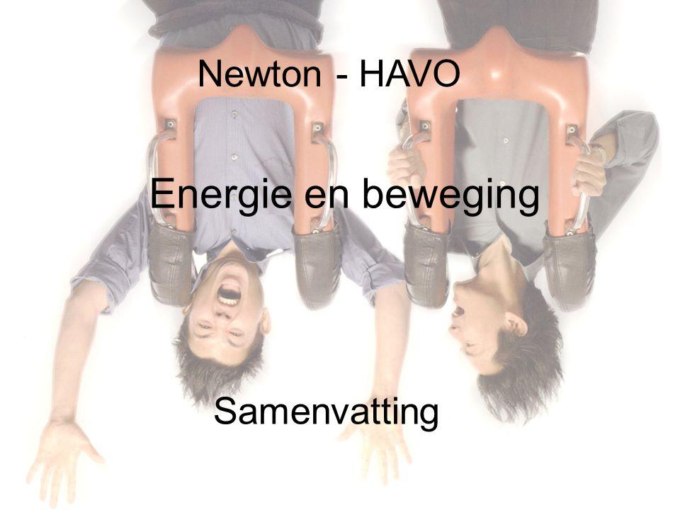 Newton - HAVO Samenvatting Energie en beweging