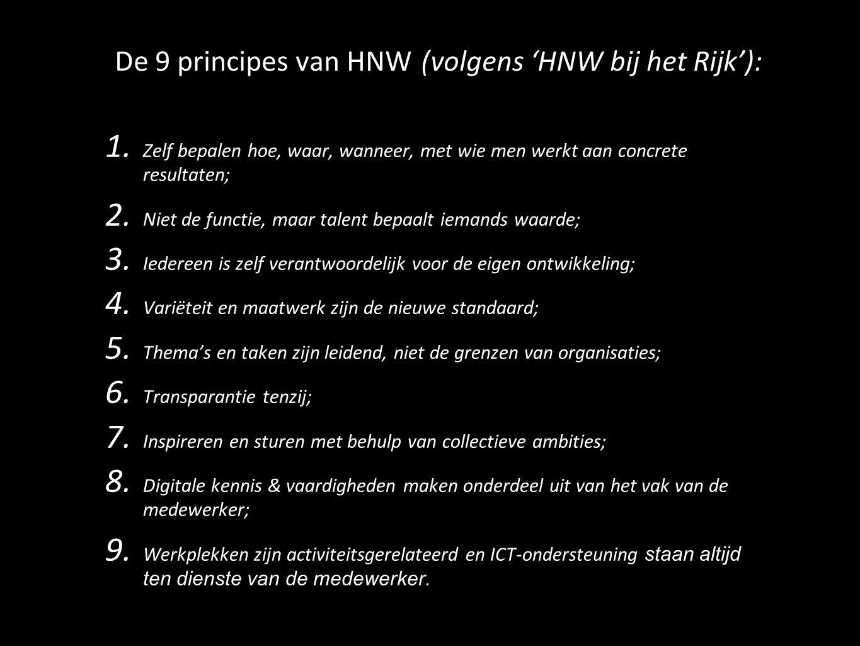 de 'kroonjuwelen' van HNW: meer vrijheid flexibiliteit de mens centraal betere work-life balans vertrouwen open (kennis)netwerken outputsturing 13 transparantie maatwerk, geen standaarden