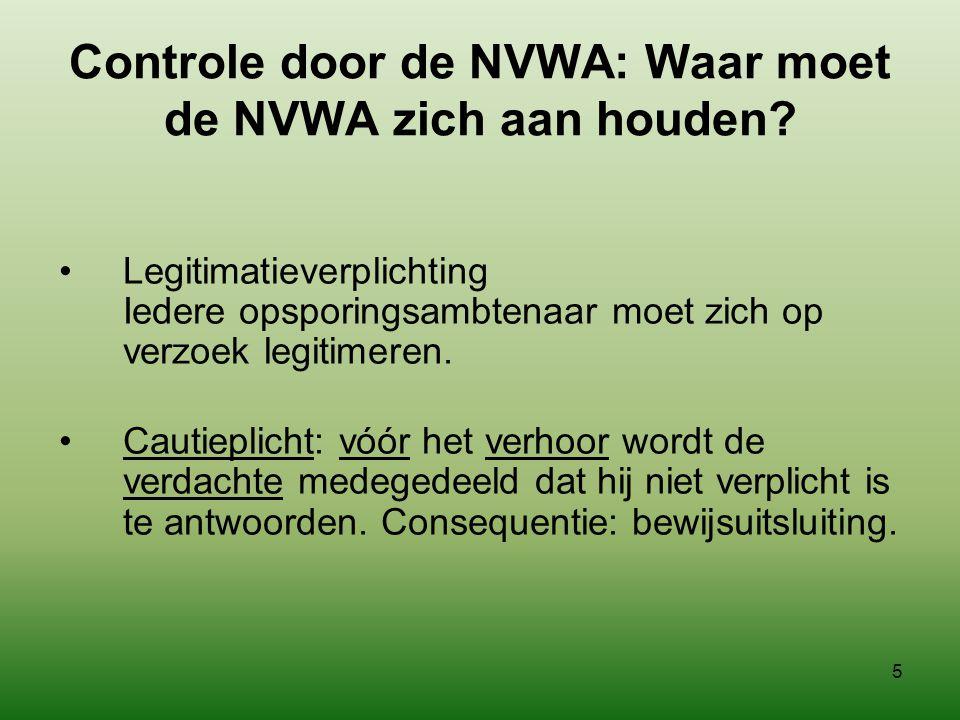 4 Controle en opsporing door de NVWA: Wat mag de NVWA allemaal doen? •In beslag nemen van goederen •Uitlevering vorderen van voor inbeslagneming vatba