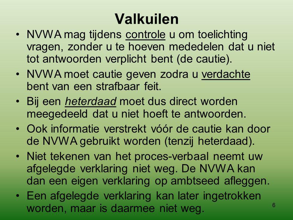 5 Controle door de NVWA: Waar moet de NVWA zich aan houden? •Legitimatieverplichting Iedere opsporingsambtenaar moet zich op verzoek legitimeren. •Cau