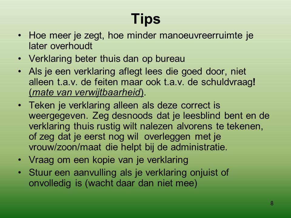7 Tips •Neem iedere controle serieus. •Als er spullen in beslag genomen worden, probeer eerst een kopie te bewaren of een bewijs van de in beslag geno