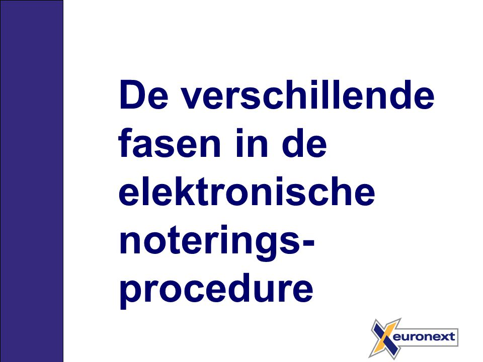 De verschillende fasen in de elektronische noterings- procedure