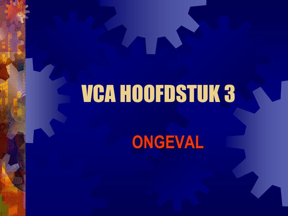 VCA HOOFDSTUK 3 ONGEVAL