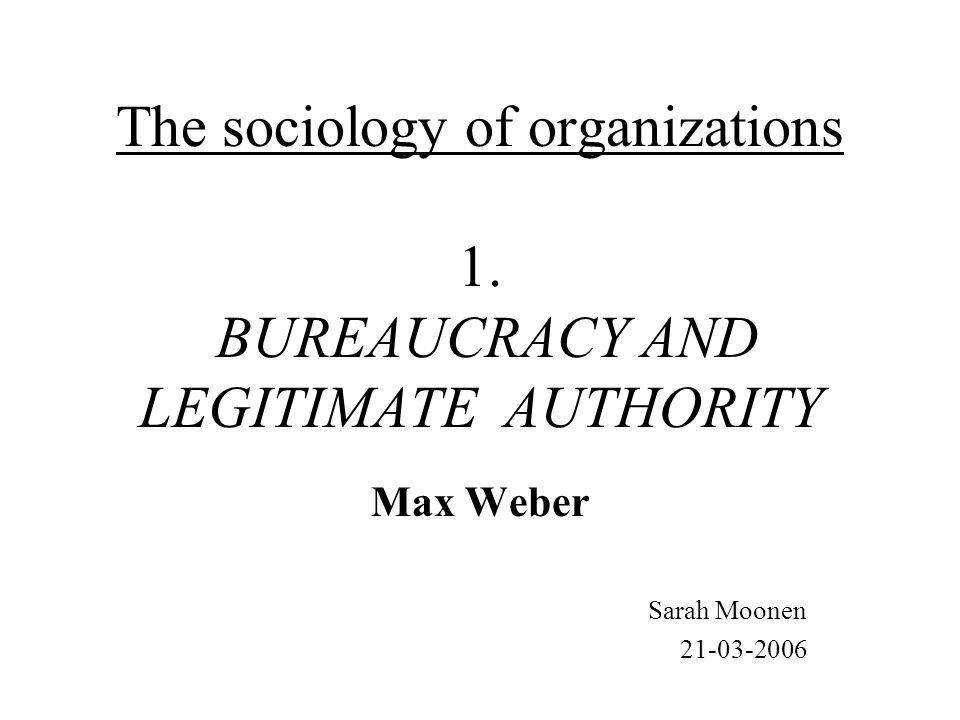 The sociology of organizations 1.