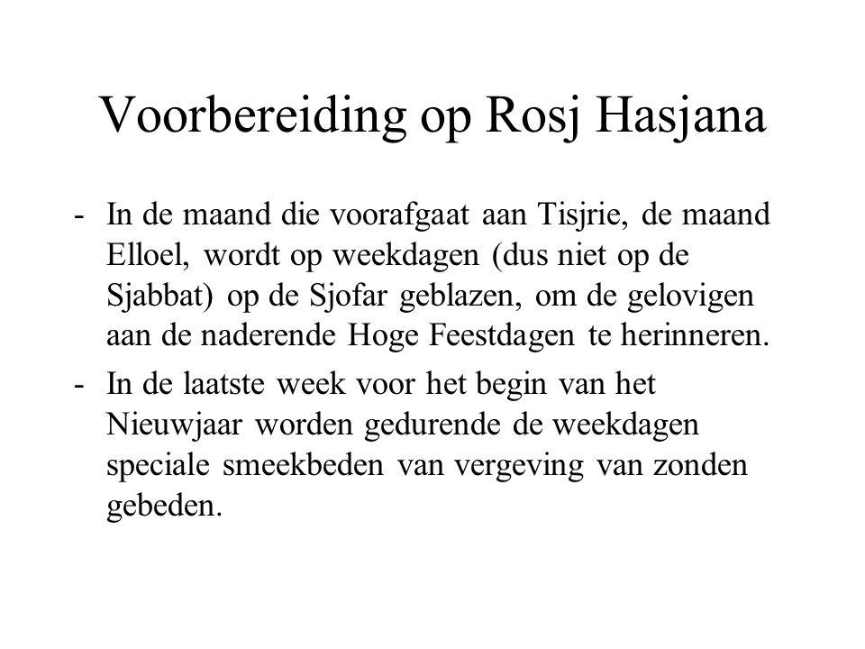 Voorbereiding op Rosj Hasjana -In de maand die voorafgaat aan Tisjrie, de maand Elloel, wordt op weekdagen (dus niet op de Sjabbat) op de Sjofar gebla