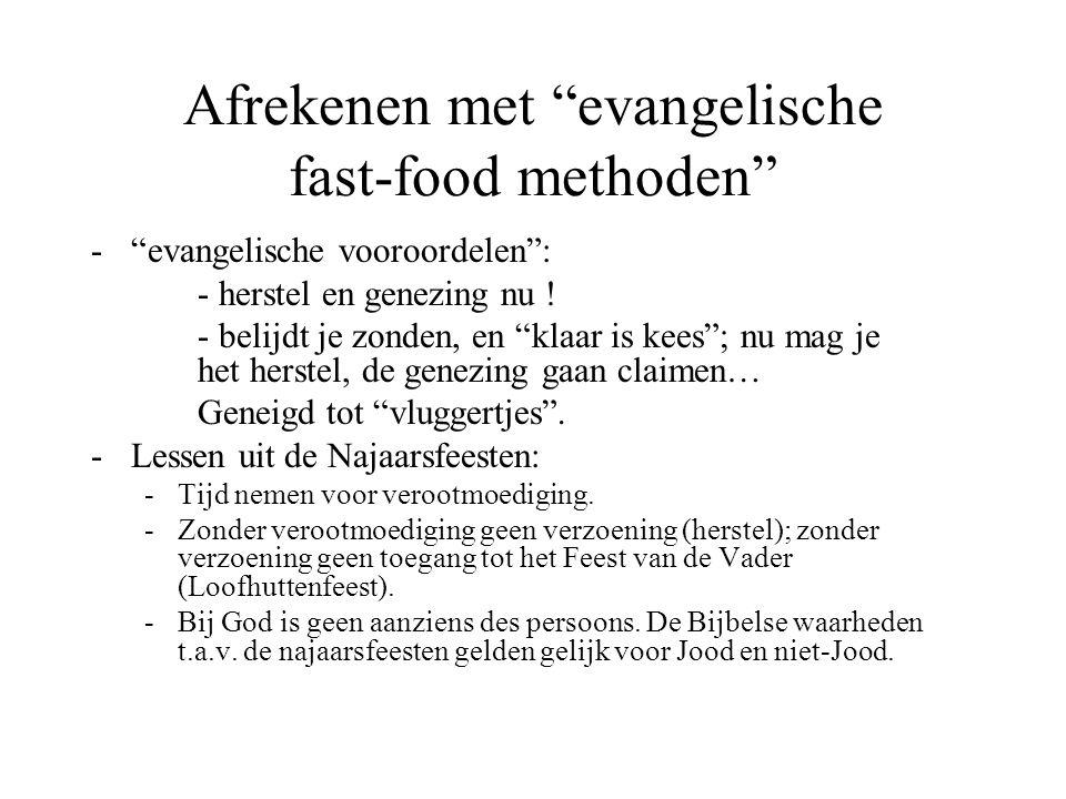 """Afrekenen met """"evangelische fast-food methoden"""" -""""evangelische vooroordelen"""": - herstel en genezing nu ! - belijdt je zonden, en """"klaar is kees""""; nu m"""