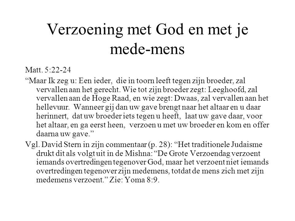 """Verzoening met God en met je mede-mens Matt. 5:22-24 """"Maar Ik zeg u: Een ieder, die in toorn leeft tegen zijn broeder, zal vervallen aan het gerecht."""