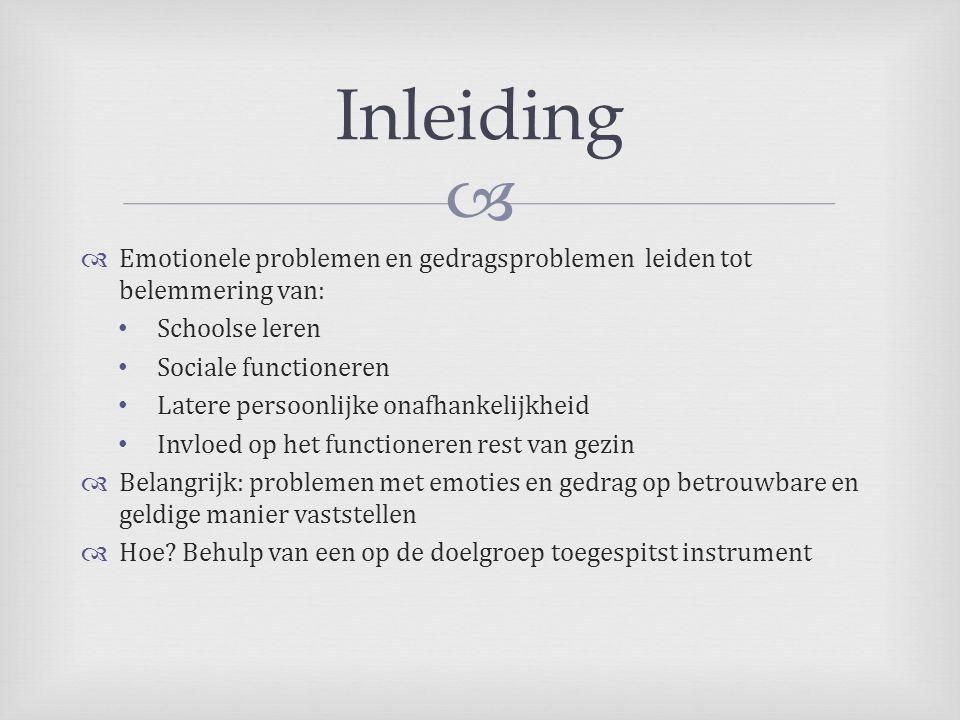   Emotionele problemen en gedragsproblemen leiden tot belemmering van: • Schoolse leren • Sociale functioneren • Latere persoonlijke onafhankelijkhe