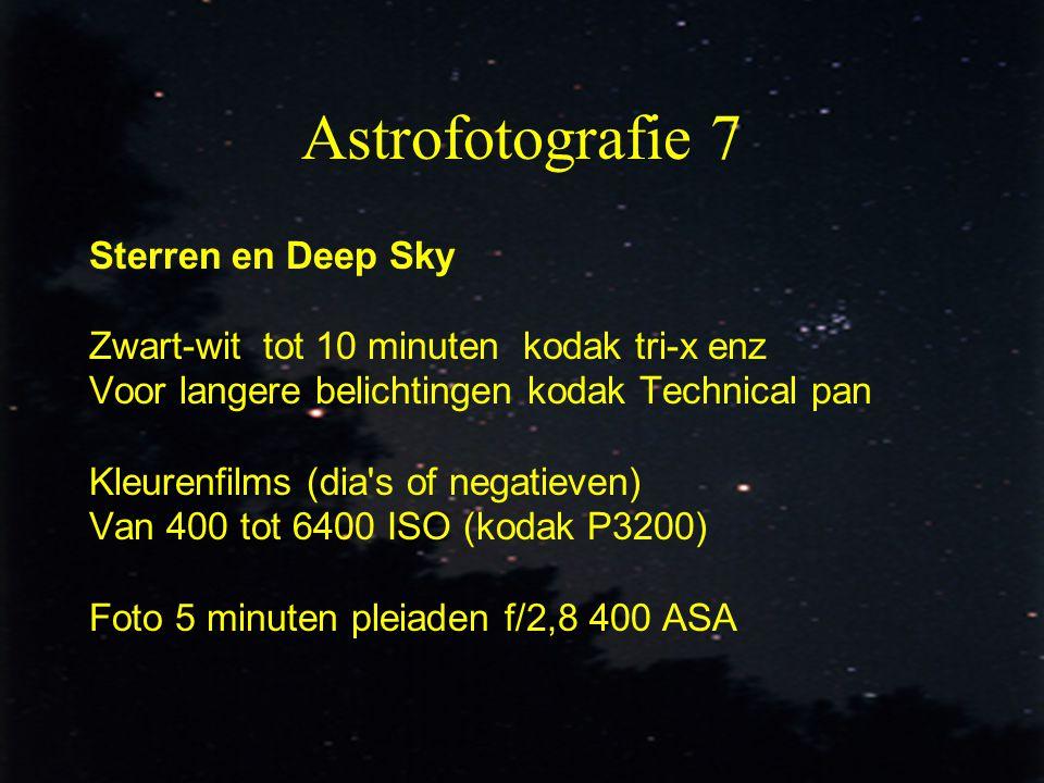 7 Astrofotografie 7 Sterren en Deep Sky Zwart-wit tot 10 minuten kodak tri-x enz Voor langere belichtingen kodak Technical pan Kleurenfilms (dia's of