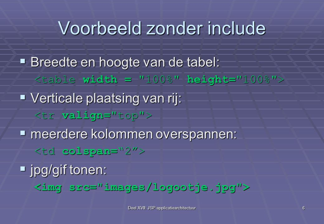 Deel XVII: JSP-applicatiearchitectuur17 Bean (.java) Model 2 x.html y.jsp Servlet (.java) of jsp-file (.jsp) VIEW CONTROLLER MODEL bean (.java) bean-instantiatie En aanroepen