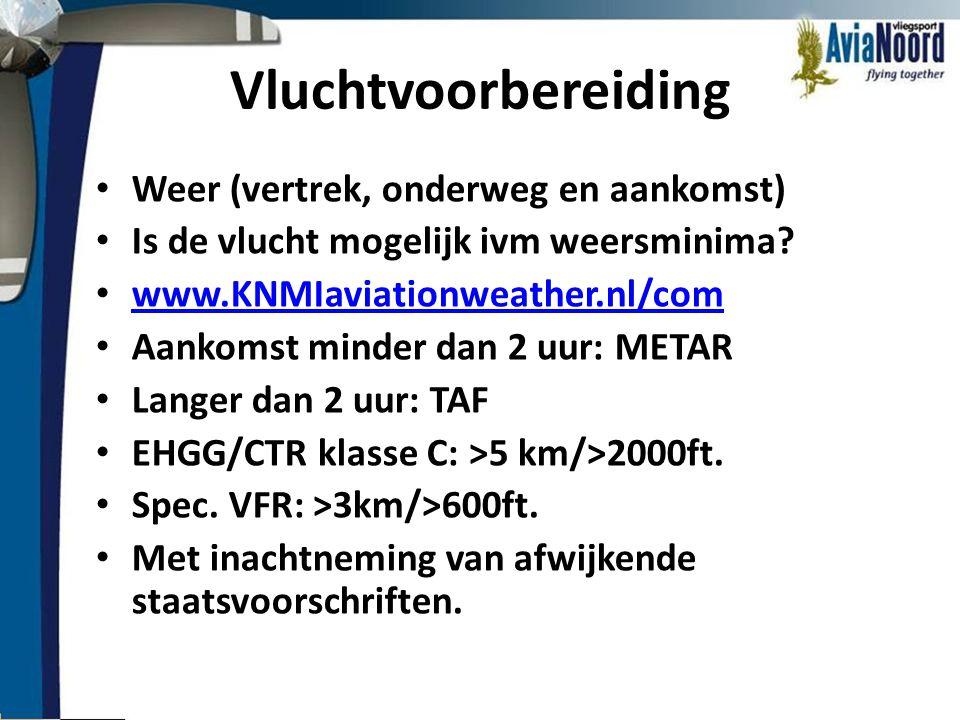 Vluchtvoorbereiding • Weer (vertrek, onderweg en aankomst) • Is de vlucht mogelijk ivm weersminima? • www.KNMIaviationweather.nl/com www.KNMIaviationw