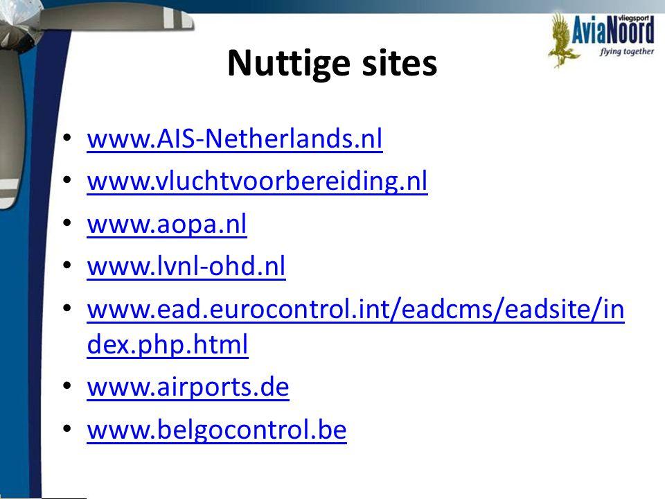 Nuttige sites • www.AIS-Netherlands.nl www.AIS-Netherlands.nl • www.vluchtvoorbereiding.nl www.vluchtvoorbereiding.nl • www.aopa.nl www.aopa.nl • www.