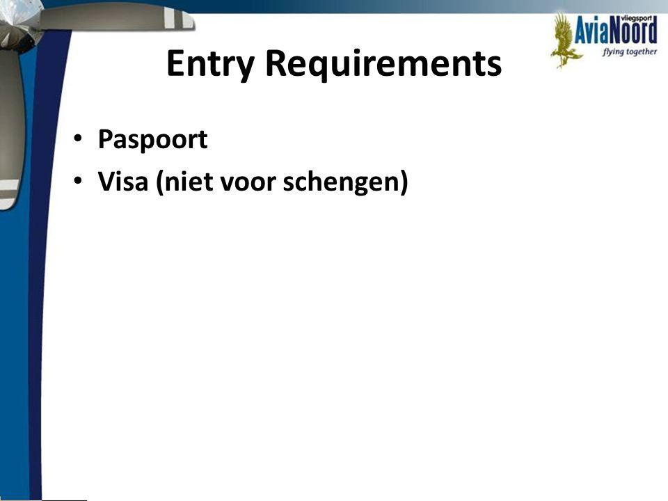 Entry Requirements • Paspoort • Visa (niet voor schengen)
