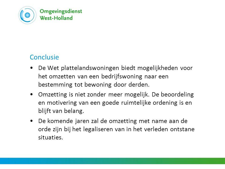 Conclusie •De Wet plattelandswoningen biedt mogelijkheden voor het omzetten van een bedrijfswoning naar een bestemming tot bewoning door derden. •Omze