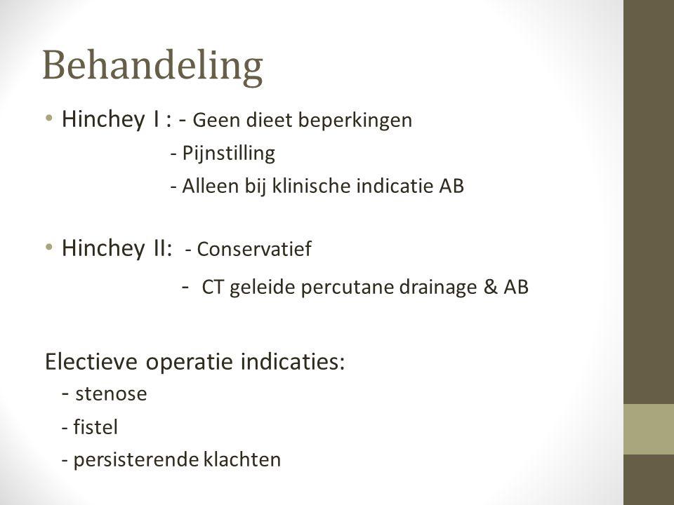 Behandeling • Hinchey I : - Geen dieet beperkingen - Pijnstilling - Alleen bij klinische indicatie AB • Hinchey II: - Conservatief - CT geleide percut