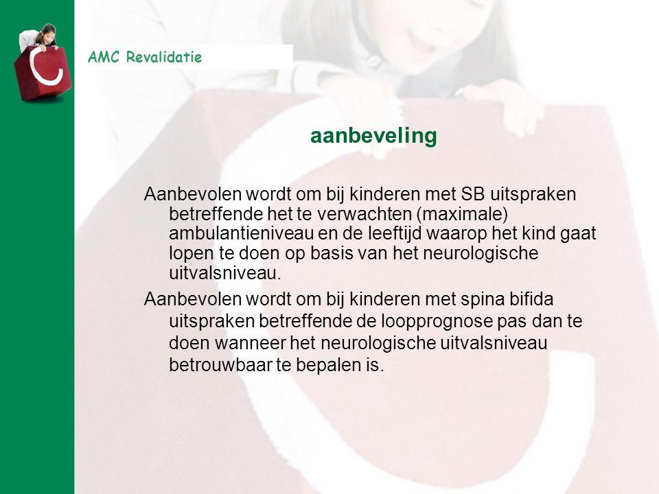 aanbeveling Aanbevolen wordt om bij kinderen met SB uitspraken betreffende het te verwachten (maximale) ambulantieniveau en de leeftijd waarop het kin