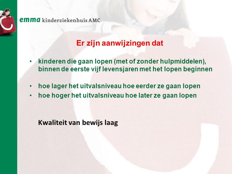 Er zijn aanwijzingen dat •kinderen die gaan lopen (met of zonder hulpmiddelen), binnen de eerste vijf levensjaren met het lopen beginnen •hoe lager he