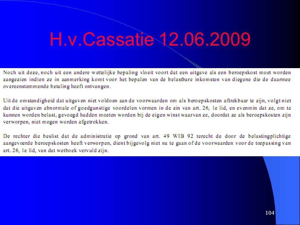 104 H.v.Cassatie 12.06.2009