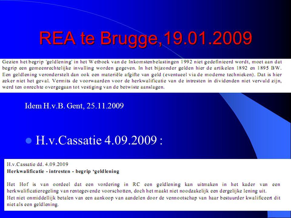 110 REA te Brugge,19.01.2009 Idem H.v.B. Gent, 25.11.2009  H.v.Cassatie 4.09.2009 :