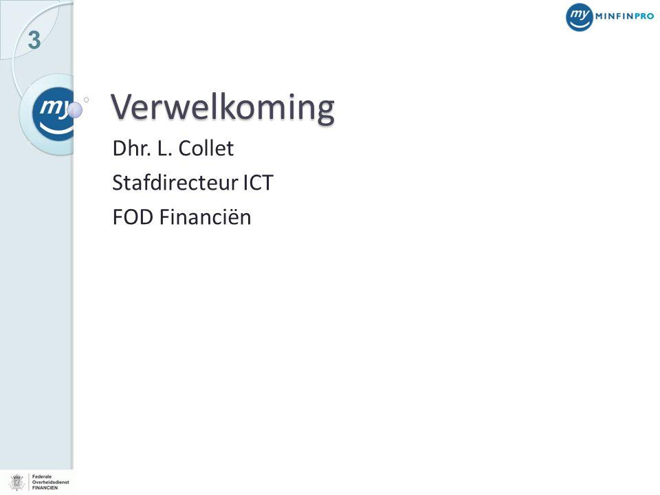3 Verwelkoming Dhr. L. Collet Stafdirecteur ICT FOD Financiën