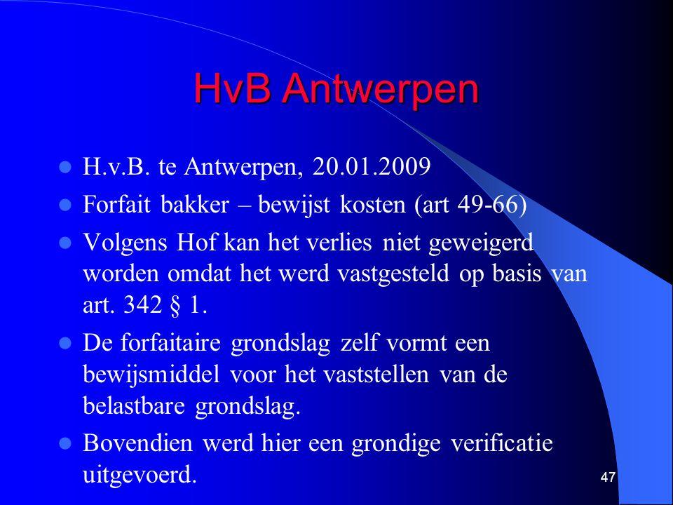 HvB Antwerpen  H.v.B. te Antwerpen, 20.01.2009  Forfait bakker – bewijst kosten (art 49-66)  Volgens Hof kan het verlies niet geweigerd worden omda