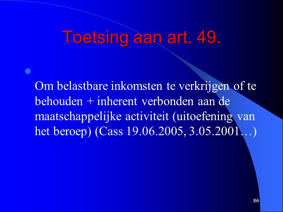 86 Toetsing aan art.49.