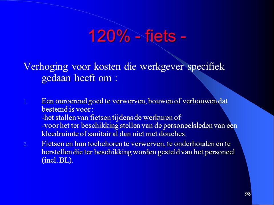 98 120% - fiets - Verhoging voor kosten die werkgever specifiek gedaan heeft om : 1.