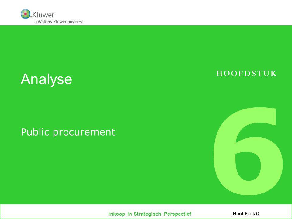 Inkoop in Strategisch Perspectief Analyse Public procurement Hoofdstuk 6 HOOFDSTUK 6