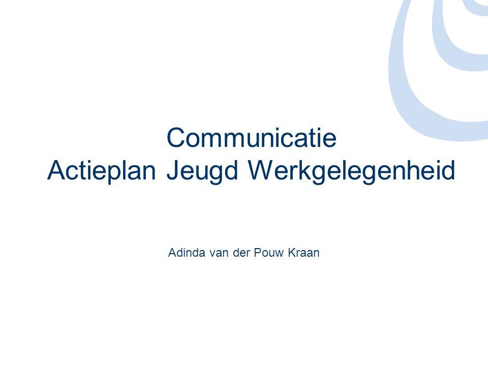 Communicatie Actieplan Jeugd Werkgelegenheid Adinda van der Pouw Kraan