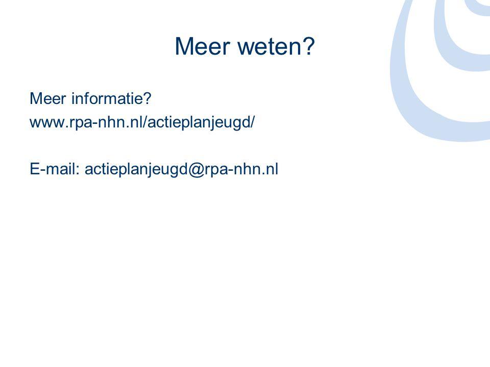 Meer weten? Meer informatie? www.rpa-nhn.nl/actieplanjeugd/ E-mail: actieplanjeugd@rpa-nhn.nl