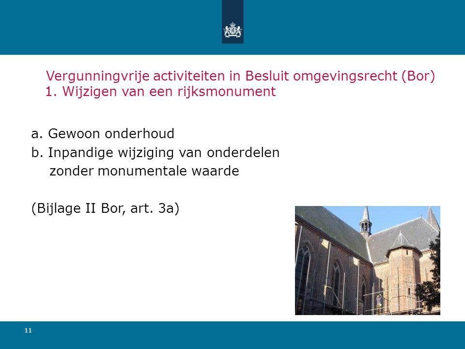 11 Vergunningvrije activiteiten in Besluit omgevingsrecht (Bor) 1.