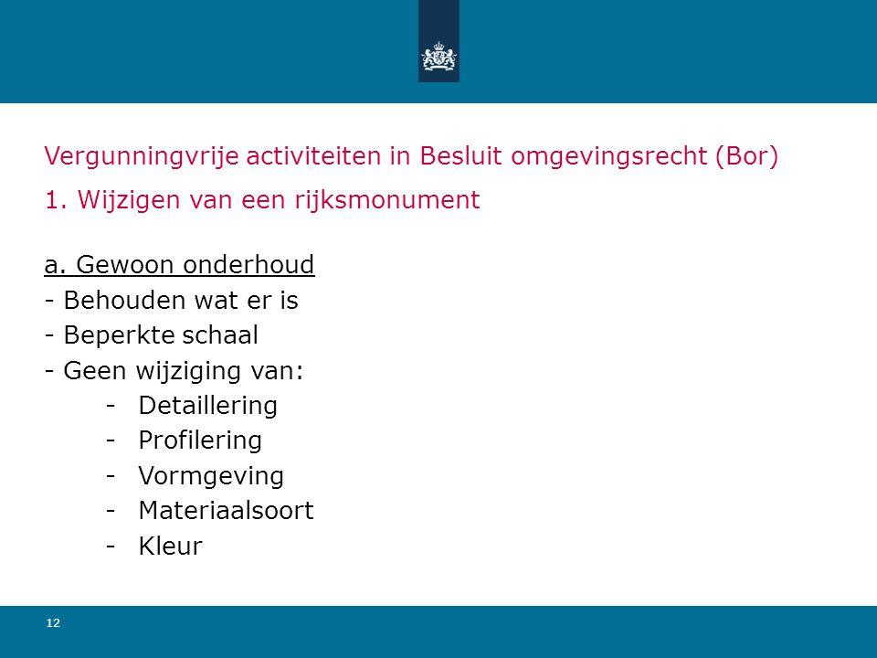12 Vergunningvrije activiteiten in Besluit omgevingsrecht (Bor) 1.