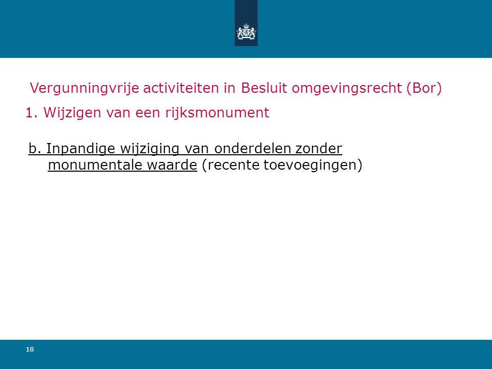18 Vergunningvrije activiteiten in Besluit omgevingsrecht (Bor) 1.