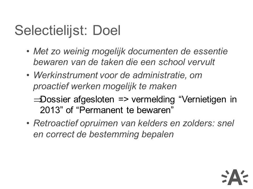 •Met zo weinig mogelijk documenten de essentie bewaren van de taken die een school vervult •Werkinstrument voor de administratie, om proactief werken