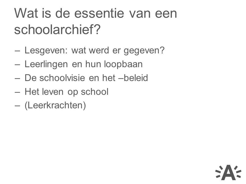 –Lesgeven: wat werd er gegeven? –Leerlingen en hun loopbaan –De schoolvisie en het –beleid –Het leven op school –(Leerkrachten) Wat is de essentie van