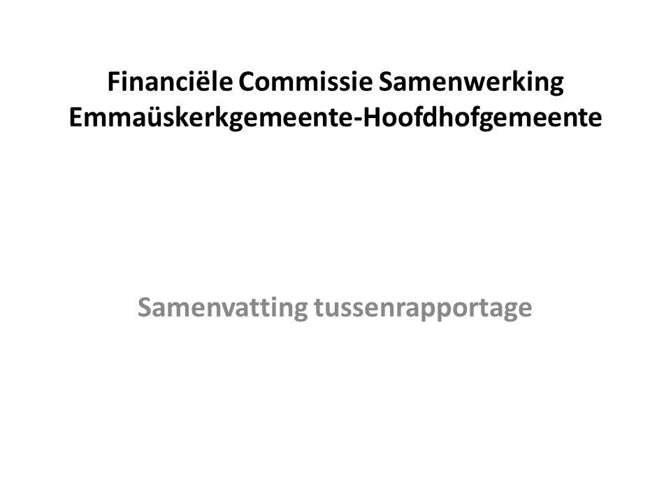 Financiële Commissie Samenwerking Emmaüskerkgemeente-Hoofdhofgemeente Samenvatting tussenrapportage