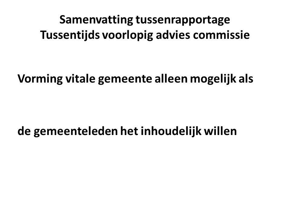 Samenvatting tussenrapportage Tussentijds voorlopig advies commissie Vorming vitale gemeente alleen mogelijk als de gemeenteleden het inhoudelijk willen