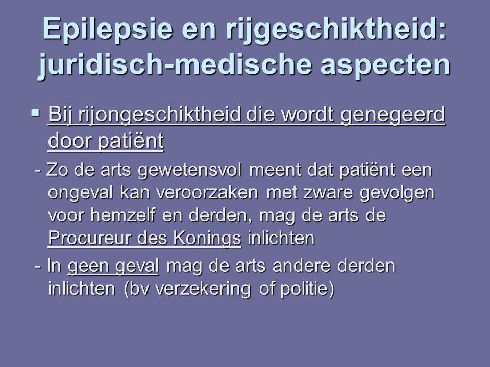 Epilepsie en rijgeschiktheid: juridisch-medische aspecten  Bij rijongeschiktheid die wordt genegeerd door patiënt - Zo de arts gewetensvol meent dat