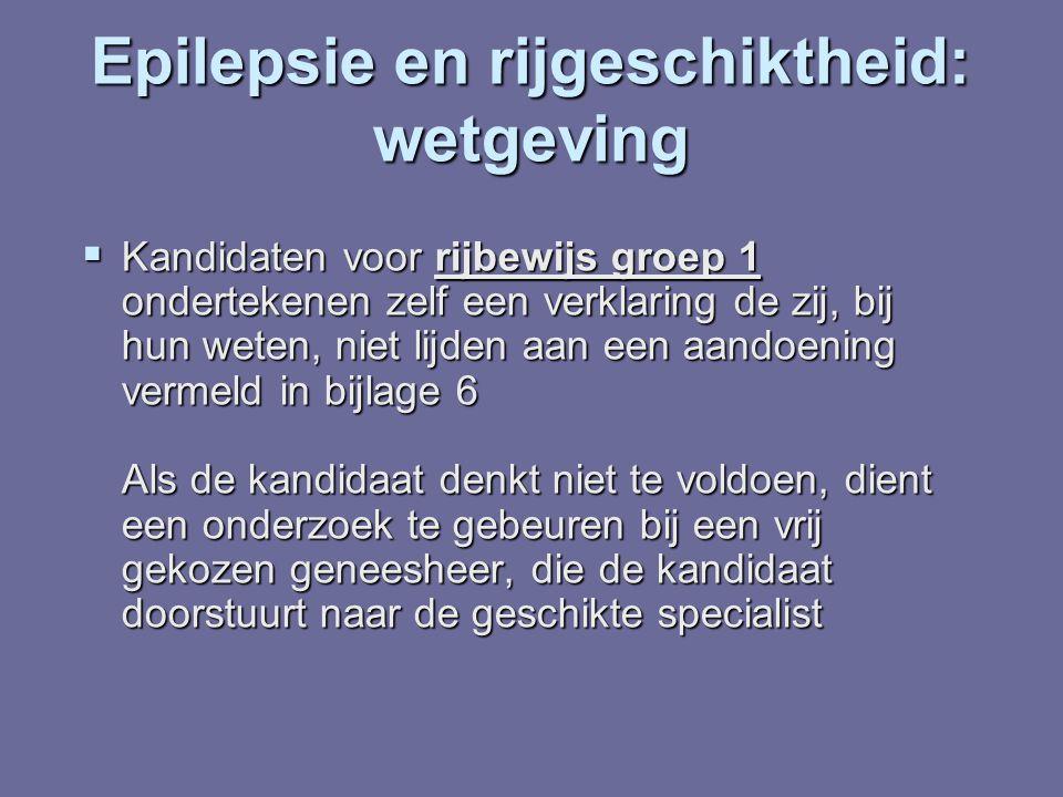 Epilepsie en rijgeschiktheid: wetgeving  3.1.8.