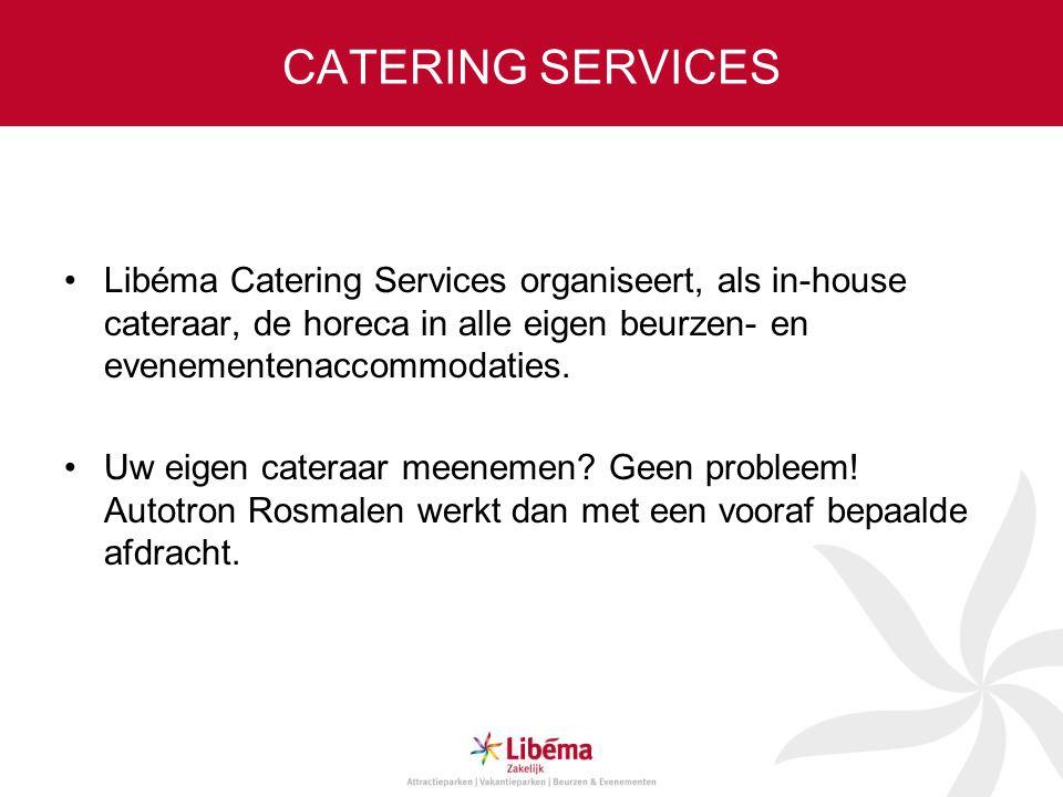 CATERING SERVICES •Libéma Catering Services organiseert, als in-house cateraar, de horeca in alle eigen beurzen- en evenementenaccommodaties. •Uw eige