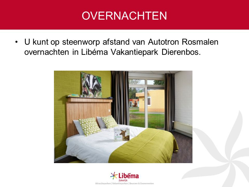 OVERNACHTEN •U kunt op steenworp afstand van Autotron Rosmalen overnachten in Libéma Vakantiepark Dierenbos.