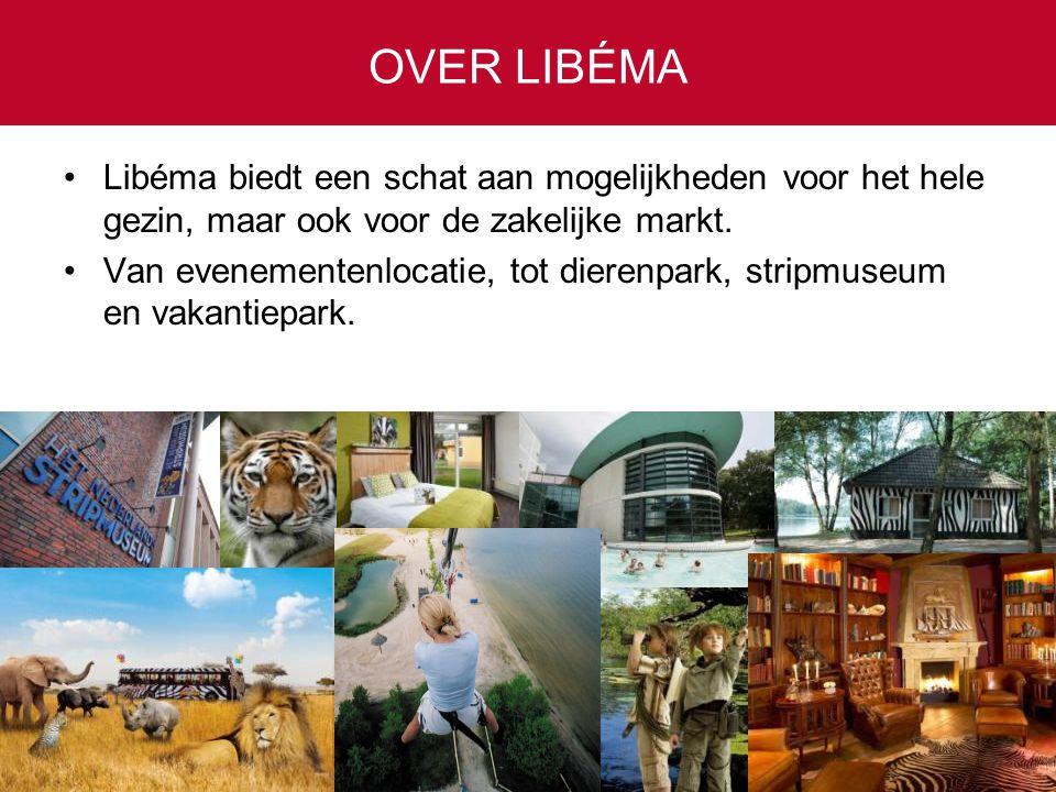 OVER LIBÉMA •Libéma biedt een schat aan mogelijkheden voor het hele gezin, maar ook voor de zakelijke markt. •Van evenementenlocatie, tot dierenpark,