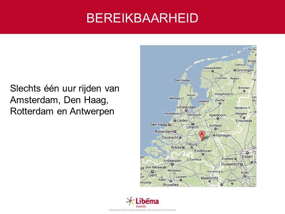 BEREIKBAARHEID Slechts één uur rijden van Amsterdam, Den Haag, Rotterdam en Antwerpen