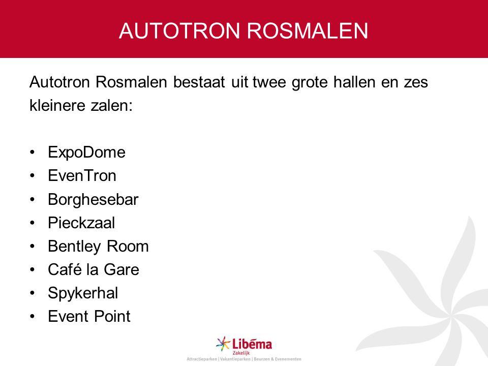 AUTOTRON ROSMALEN Autotron Rosmalen bestaat uit twee grote hallen en zes kleinere zalen: •ExpoDome •EvenTron •Borghesebar •Pieckzaal •Bentley Room •Ca