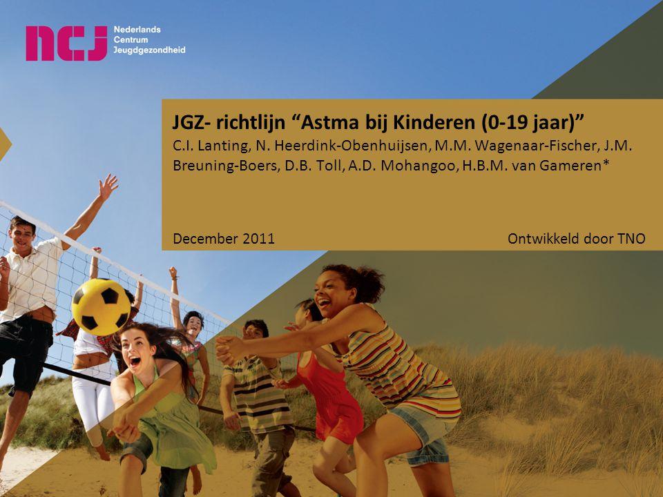 """JGZ- richtlijn """"Astma bij Kinderen (0-19 jaar)"""" C.I. Lanting, N. Heerdink-Obenhuijsen, M.M. Wagenaar-Fischer, J.M. Breuning-Boers, D.B. Toll, A.D. Moh"""