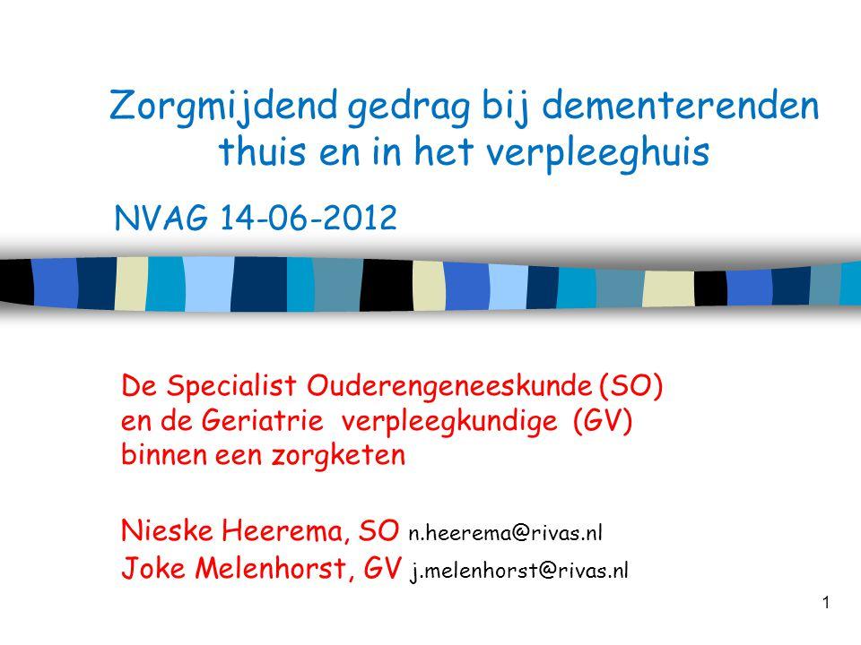 De Specialist Ouderengeneeskunde (SO) en de Geriatrie verpleegkundige (GV) binnen een zorgketen Nieske Heerema, SO n.heerema@rivas.nl Joke Melenhorst,
