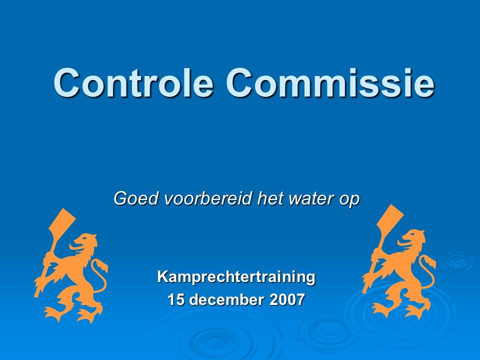 Controle Commissie Goed voorbereid het water op Kamprechtertraining 15 december 2007