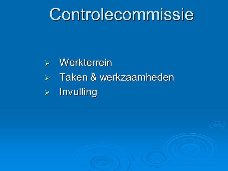 Controlecommissie  Werkterrein  Taken & werkzaamheden  Invulling