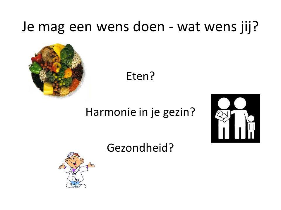 Je mag een wens doen - wat wens jij? Eten? Harmonie in je gezin? Gezondheid?